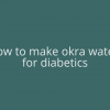 How to Make Okra Water